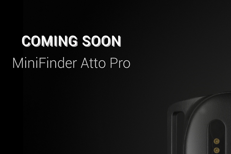 MiniFinder Atto Pro launches this spring!